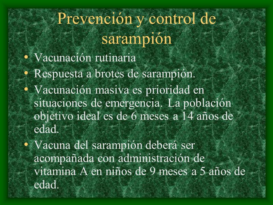 Prevención y control de sarampión Vacunación rutinaria Respuesta a brotes de sarampión. Vacunación masiva es prioridad en situaciones de emergencia. L