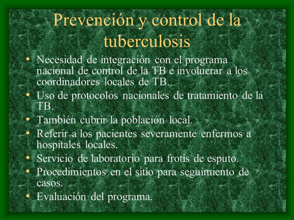 Prevención y control de la tuberculosis Necesidad de integración con el programa nacional de control de la TB e involucrar a los coordinadores locales