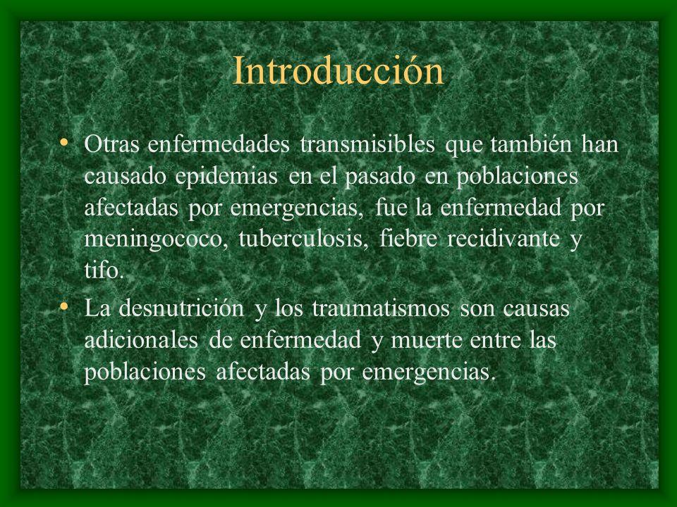 Introducción Otras enfermedades transmisibles que también han causado epidemias en el pasado en poblaciones afectadas por emergencias, fue la enfermed