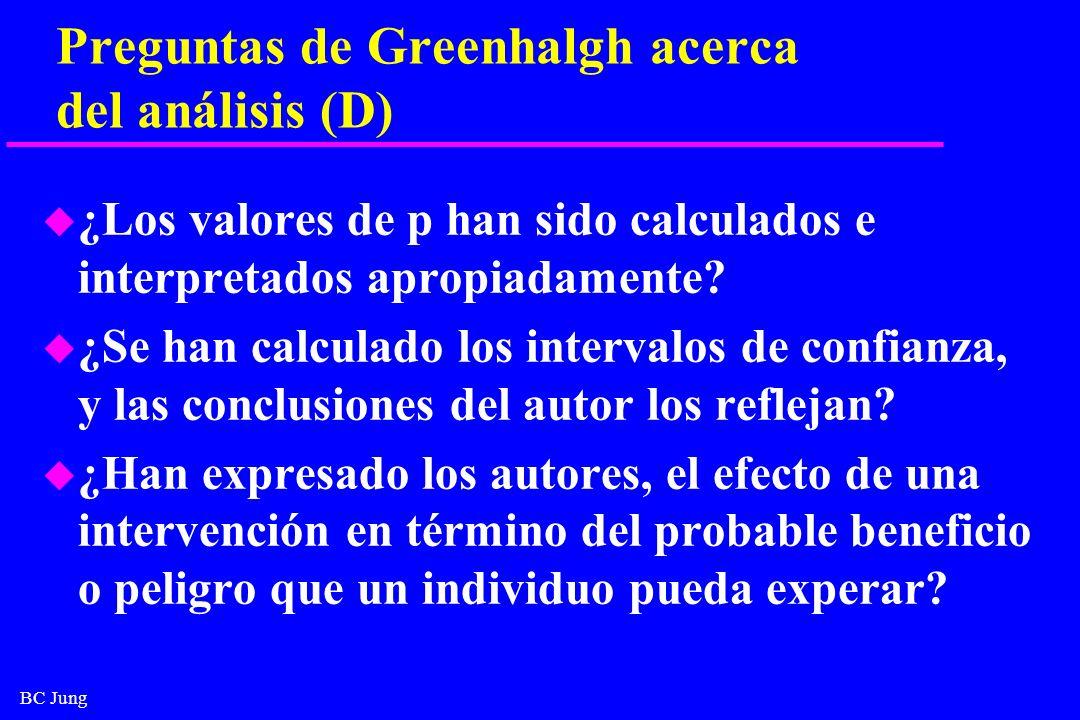 BC Jung Preguntas de Greenhalgh acerca del análisis (D) u ¿Los valores de p han sido calculados e interpretados apropiadamente? u ¿Se han calculado lo