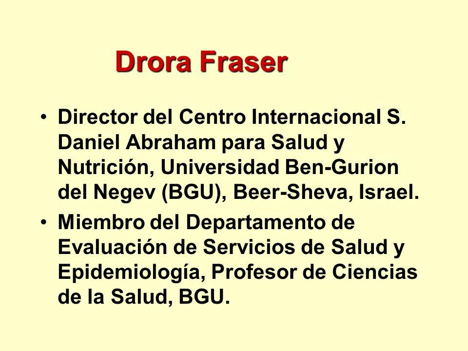 Drora Fraser Director del Centro Internacional S. Daniel Abraham para Salud y Nutrición, Universidad Ben-Gurion del Negev (BGU), Beer-Sheva, Israel. M