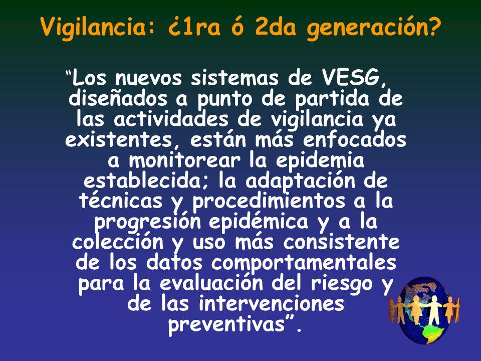 Vigilancia: ¿1ra ó 2da generación? Los nuevos sistemas de VESG, diseñados a punto de partida de las actividades de vigilancia ya existentes, están más