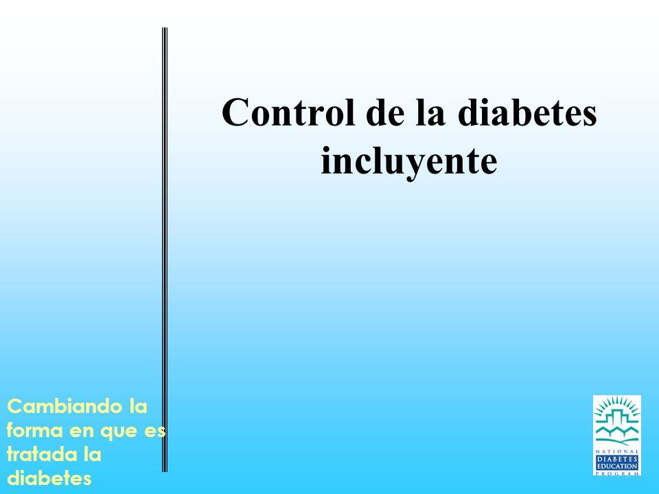 Control de la diabetes incluyente Cambiando la forma en que es tratada la diabetes