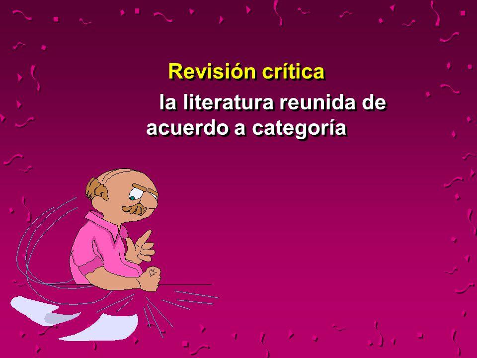 Revisión crítica la literatura reunida de acuerdo a categoría Revisión crítica la literatura reunida de acuerdo a categoría