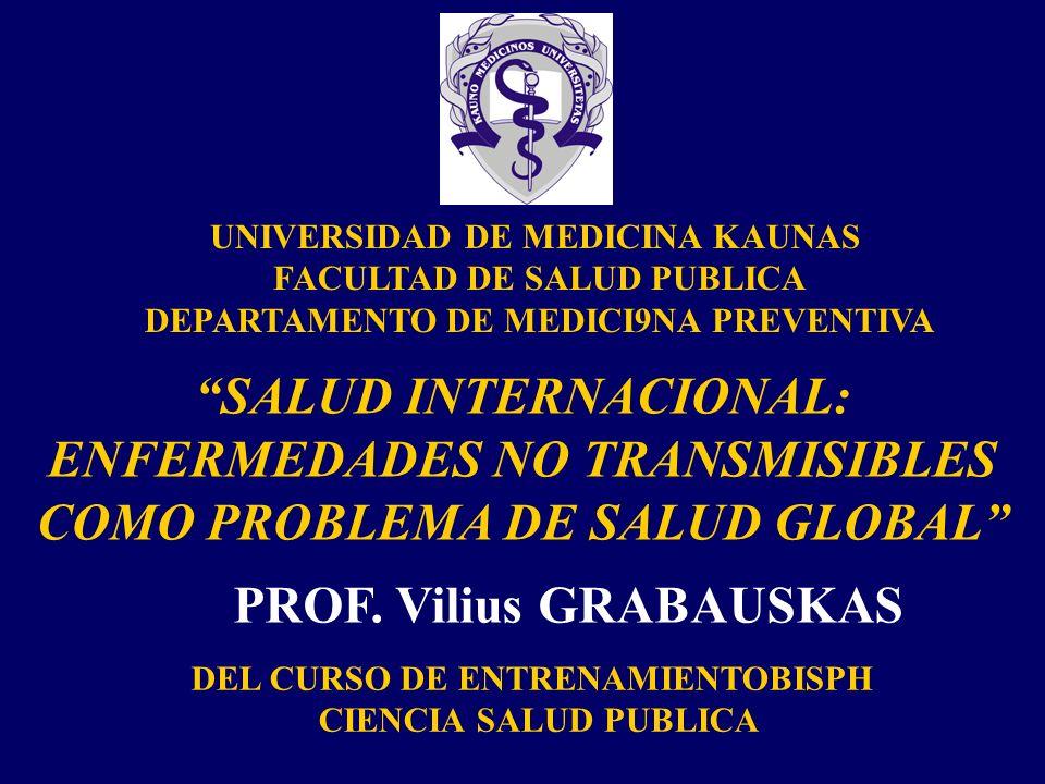 Objetivos de aprendizaje Vilius GRABAUSKAS Entender la transición en salud global Entender las causas de la transición Entender las políticas y estrategias de la OMS para combatir las epidemias de enfermedades no transmisibles
