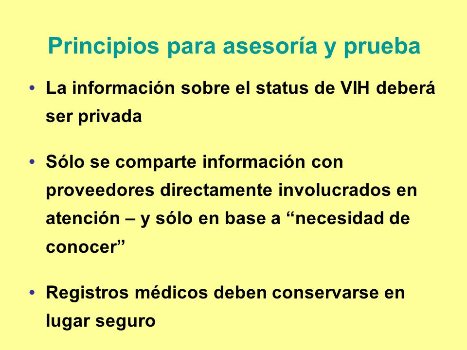 La información sobre el status de VIH deberá ser privada Sólo se comparte información con proveedores directamente involucrados en atención – y sólo e