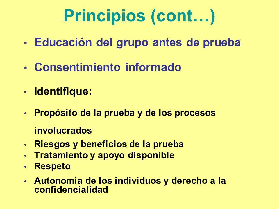 Principios (cont…) Educación del grupo antes de prueba Consentimiento informado Identifique: Propósito de la prueba y de los procesos involucrados Rie