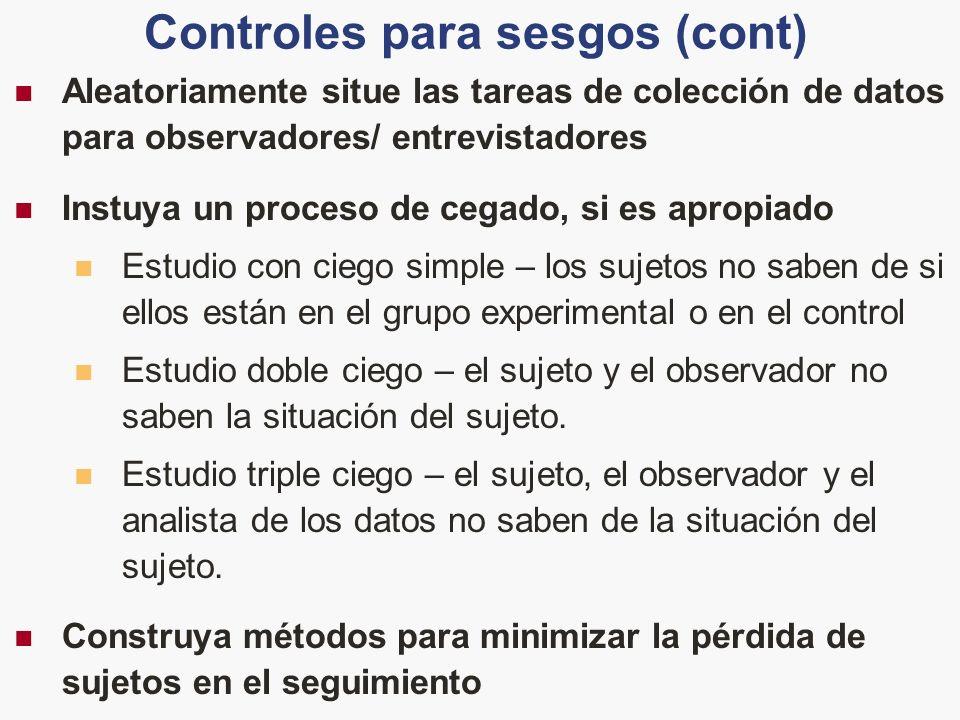 Aleatoriamente situe las tareas de colección de datos para observadores/ entrevistadores Instuya un proceso de cegado, si es apropiado Estudio con cie
