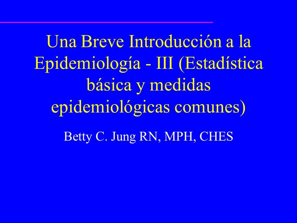Objetivos de aprendizaje Entender los principios básicos estadísticos usados comunmente en Salud Pública.