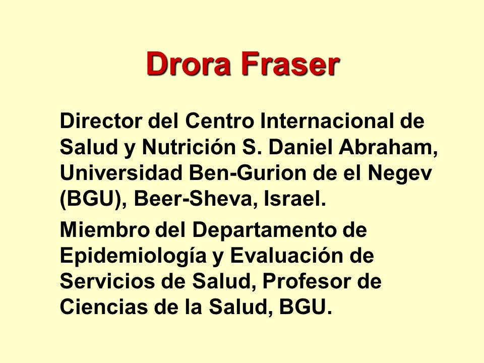 Drora Fraser Director del Centro Internacional de Salud y Nutrición S. Daniel Abraham, Universidad Ben-Gurion de el Negev (BGU), Beer-Sheva, Israel. M