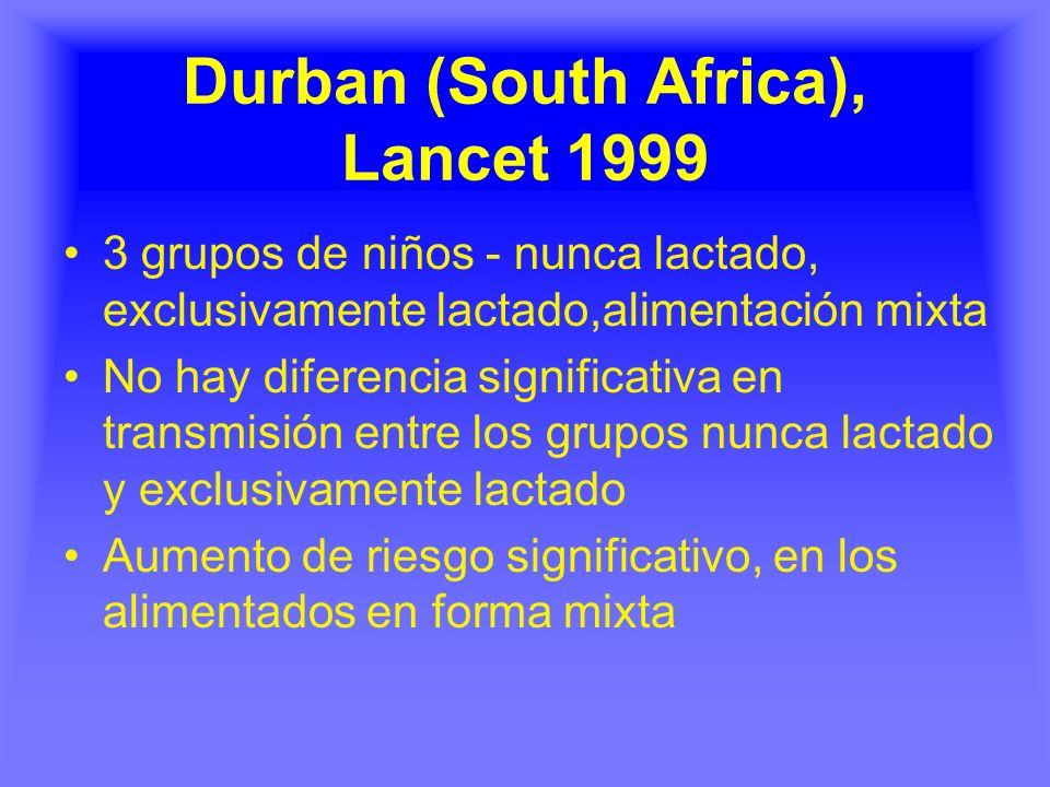 Durban (South Africa), Lancet 1999 3 grupos de niños - nunca lactado, exclusivamente lactado,alimentación mixta No hay diferencia significativa en tra