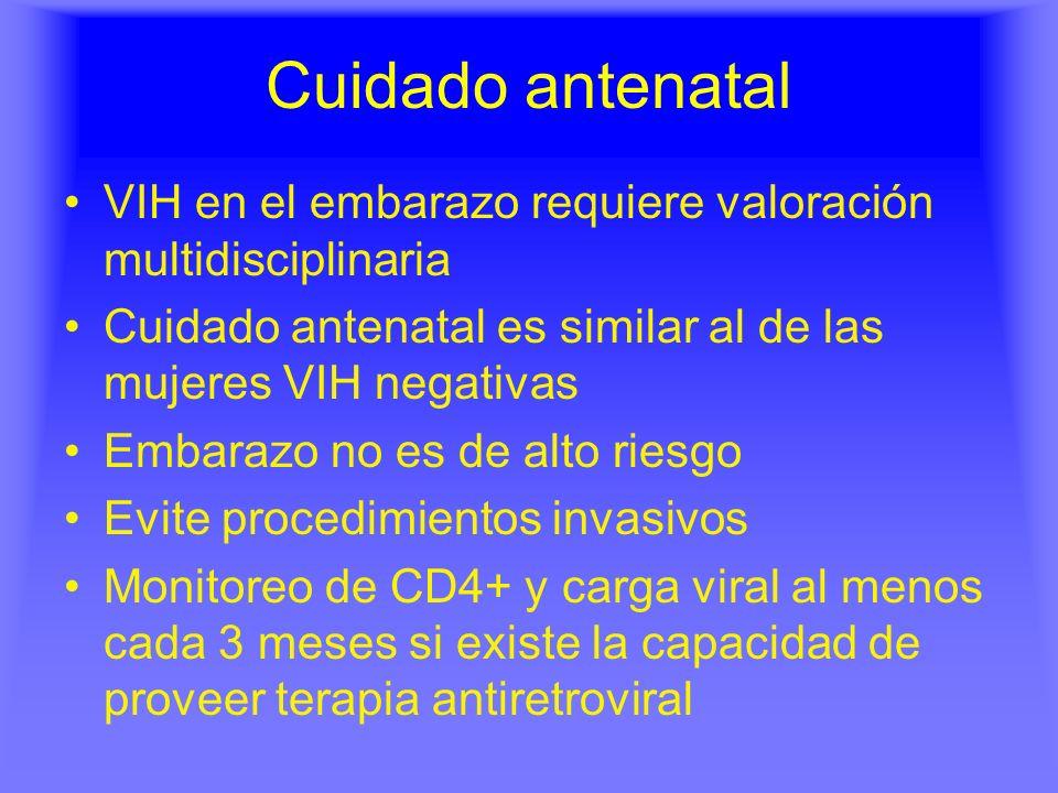 Cuidado antenatal VIH en el embarazo requiere valoración multidisciplinaria Cuidado antenatal es similar al de las mujeres VIH negativas Embarazo no e