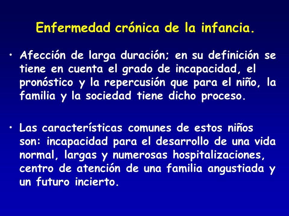Enfermedad crónica de la infancia. Afección de larga duración; en su definición se tiene en cuenta el grado de incapacidad, el pronóstico y la repercu