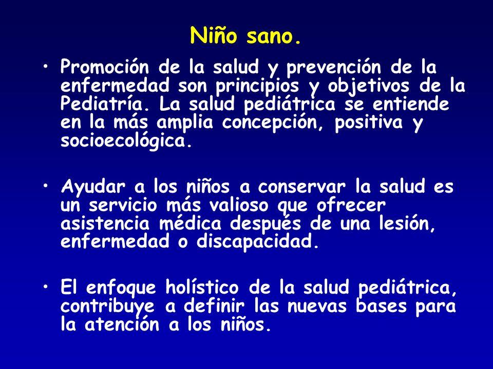 Niño sano. Promoción de la salud y prevención de la enfermedad son principios y objetivos de la Pediatría. La salud pediátrica se entiende en la más a