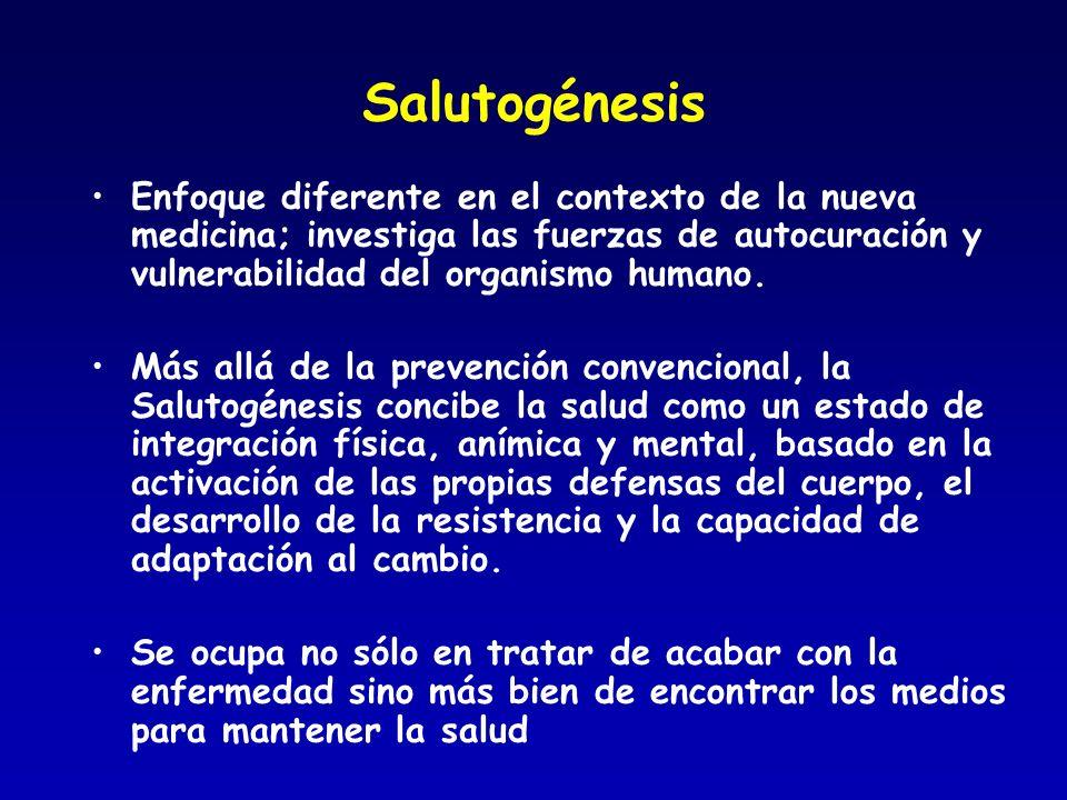 Salutogénesis Enfoque diferente en el contexto de la nueva medicina; investiga las fuerzas de autocuración y vulnerabilidad del organismo humano. Más