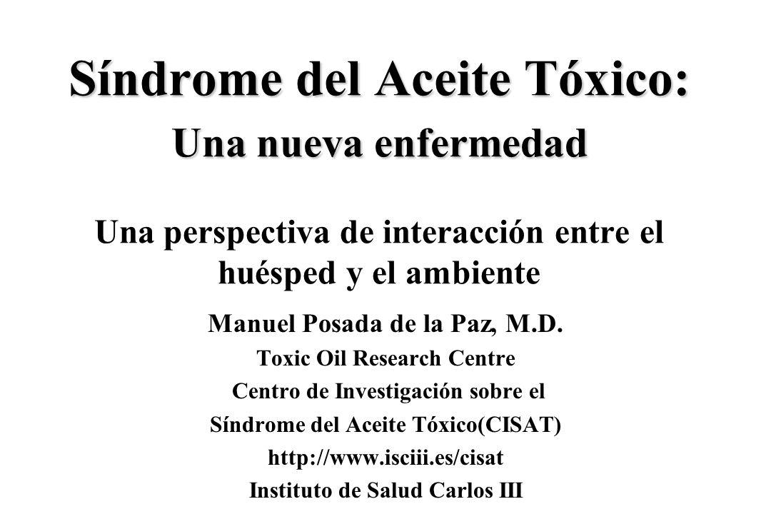 Síndrome del Aceite Tóxico: Una nueva enfermedad Síndrome del Aceite Tóxico: Una nueva enfermedad Una perspectiva de interacción entre el huésped y el