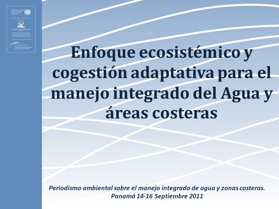 Enfoque ecosistémico y cogestión adaptativa para el manejo integrado del Agua y áreas costeras Periodismo ambiental sobre el manejo integrado de agua