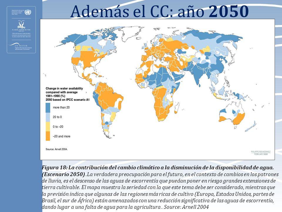 Además el CC: año 2050 Figura 18: La contribución del cambio climático a la disminución de la disponibilidad de agua. (Escenario 2050).La verdadera pr