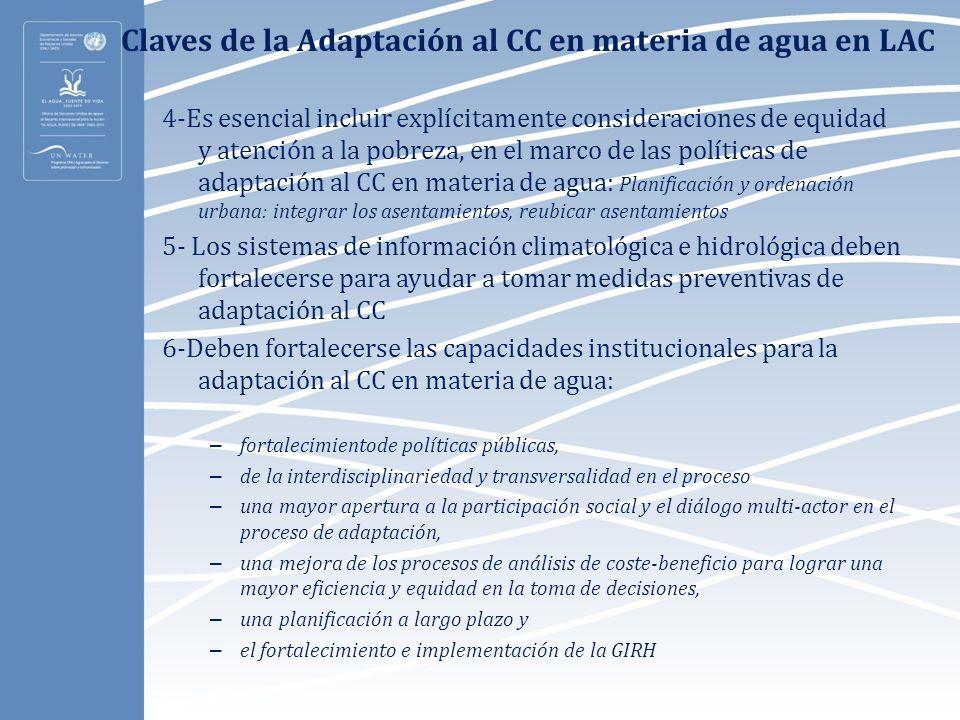 Claves de la Adaptación al CC en materia de agua en LAC 4-Es esencial incluir explícitamente consideraciones de equidad y atención a la pobreza, en el