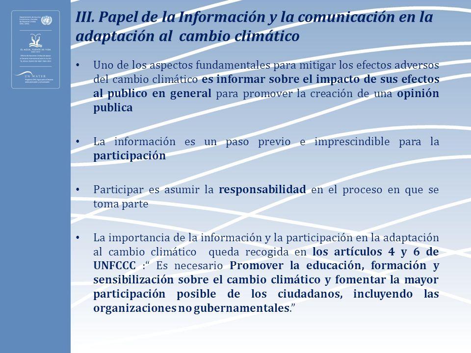 III. Papel de la Información y la comunicación en la adaptación al cambio climático Uno de los aspectos fundamentales para mitigar los efectos adverso