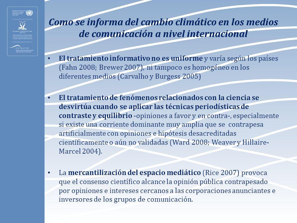 El tratamiento informativo no es uniforme y varía según los países (Fahn 2008; Brewer 2007), ni tampoco es homogéneo en los diferentes medios (Carvalh