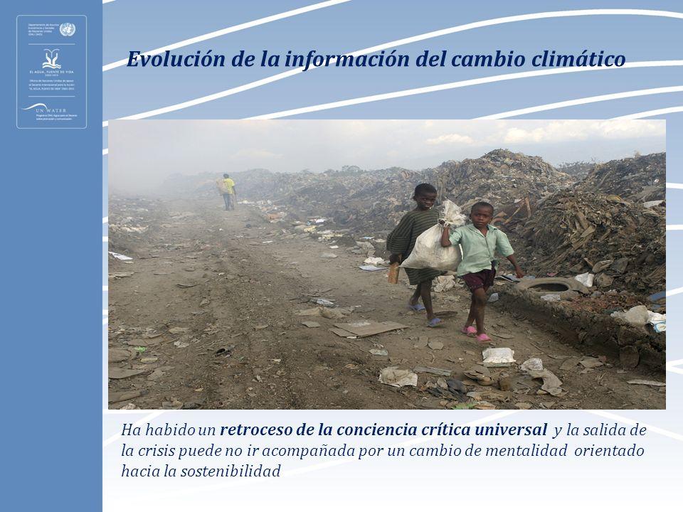 Evolución de la información del cambio climático Ha habido un retroceso de la conciencia crítica universal y la salida de la crisis puede no ir acompa