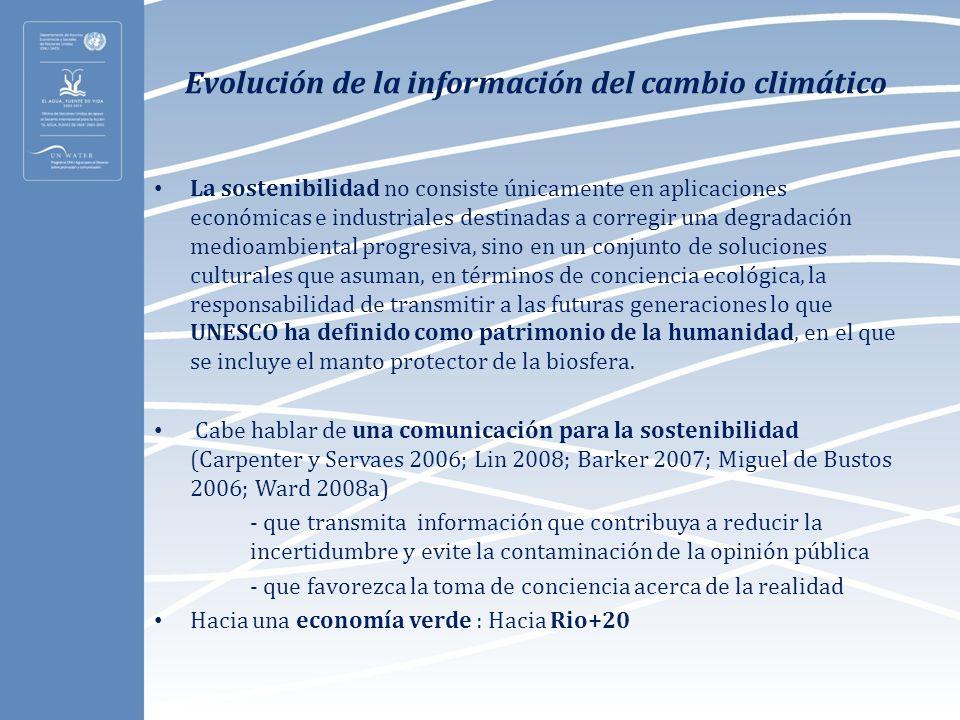 Evolución de la información del cambio climático La sostenibilidad no consiste únicamente en aplicaciones económicas e industriales destinadas a corre