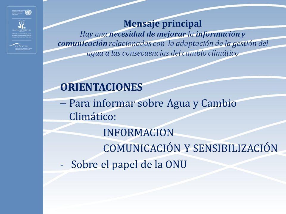 Mensaje principal Hay una necesidad de mejorar la información y comunicación relacionadas con la adaptación de la gestión del agua a las consecuencias