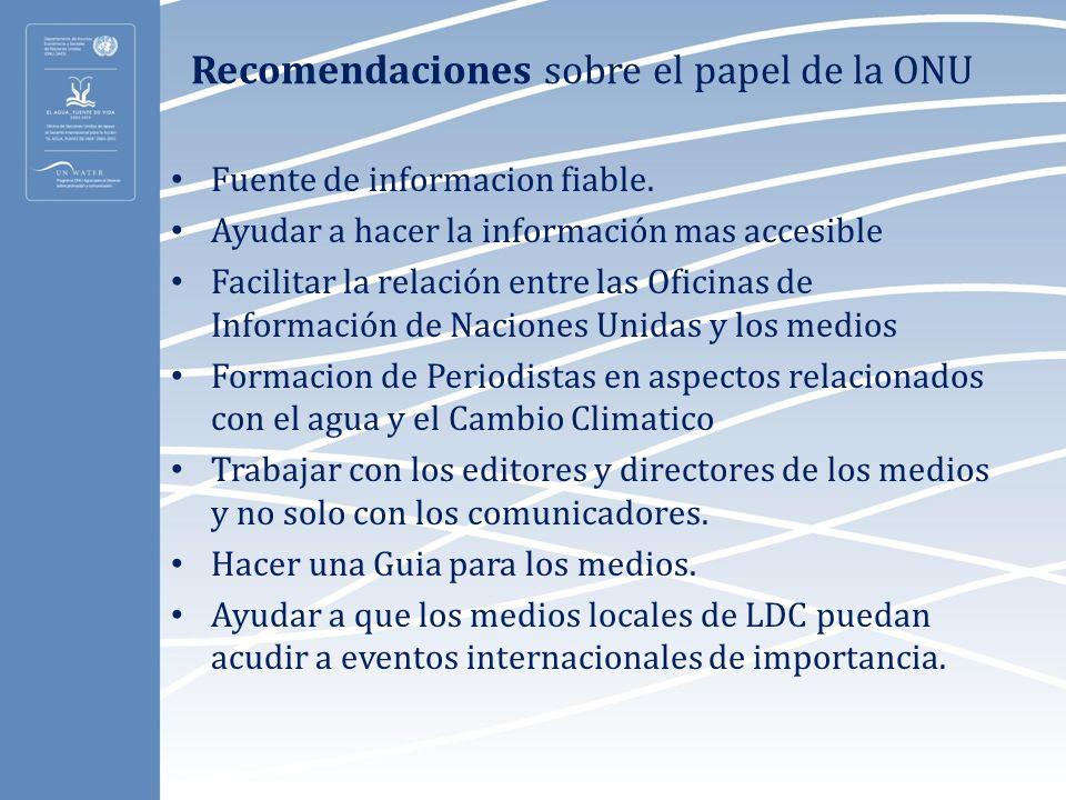 Recomendaciones sobre el papel de la ONU Fuente de informacion fiable. Ayudar a hacer la información mas accesible Facilitar la relación entre las Ofi
