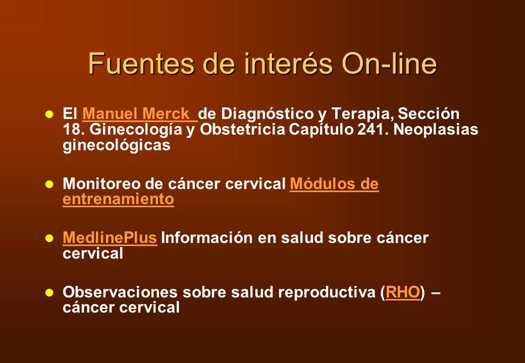 Fuentes de interés On-line El Manuel Merck de Diagnóstico y Terapia, Sección 18. Ginecología y Obstetricia Capítulo 241. Neoplasias ginecológicasManue