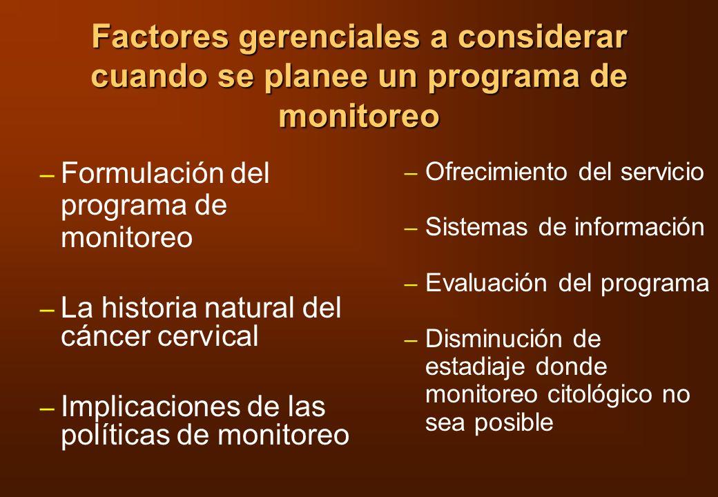 Factores gerenciales a considerar cuando se planee un programa de monitoreo – Formulación del programa de monitoreo – La historia natural del cáncer c