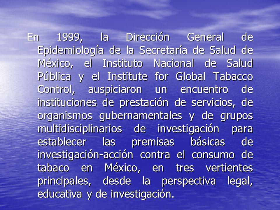 En 1999, la Dirección General de Epidemiología de la Secretaría de Salud de México, el Instituto Nacional de Salud Pública y el Institute for Global T