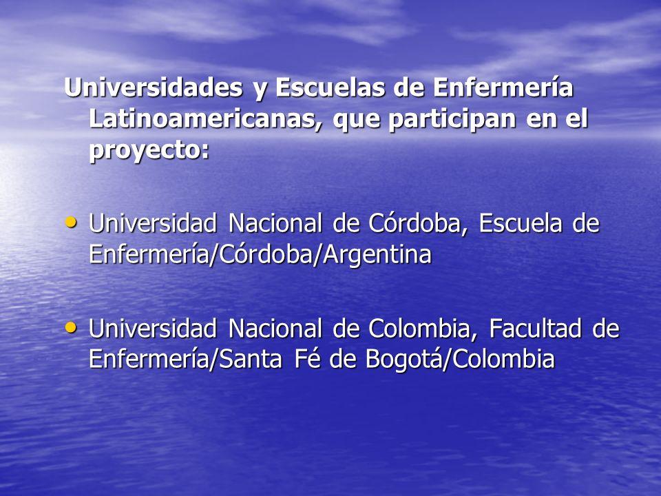 Universidades y Escuelas de Enfermería Latinoamericanas, que participan en el proyecto: Universidad Nacional de Córdoba, Escuela de Enfermería/Córdoba