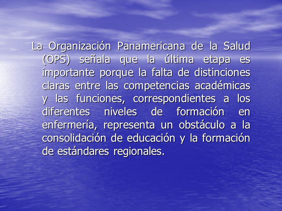 La Organización Panamericana de la Salud (OPS) señala que la última etapa es importante porque la falta de distinciones claras entre las competencias