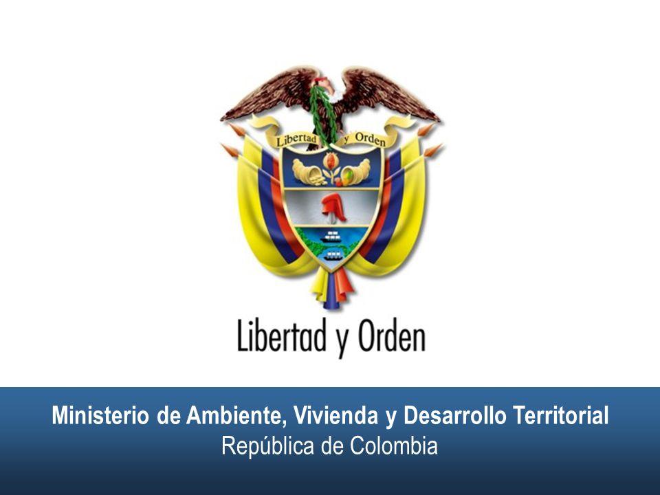 Ministerio de Ambiente, Vivienda y Desarrollo Territorial República de Colombia Ministerio de Ambiente, Vivienda y Desarrollo Territorial República de Colombia Ministerio de Ambiente, Vivienda y Desarrollo Territorial República de Colombia