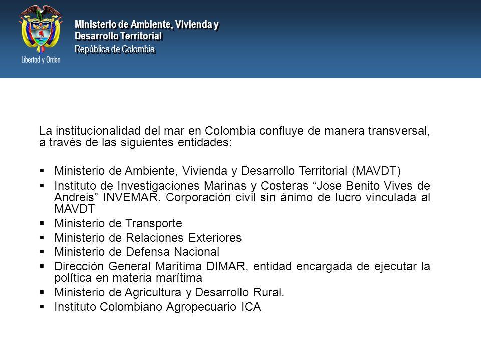 Ministerio de Ambiente, Vivienda y Desarrollo Territorial República de Colombia Ministerio de Ambiente, Vivienda y Desarrollo Territorial República de Colombia Con el fin de asesorar al Gobierno Nacional en el tema marítimo, se creó la Comisión Colombiana de Oceanografía.