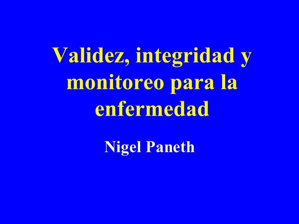 Medición de integridad Terminología Integridad es análogo a precisión Validez es análogo a seguridad Integridad es cuan bien un observador clasifica al mismo individuo bajo diferentes circunstancias.