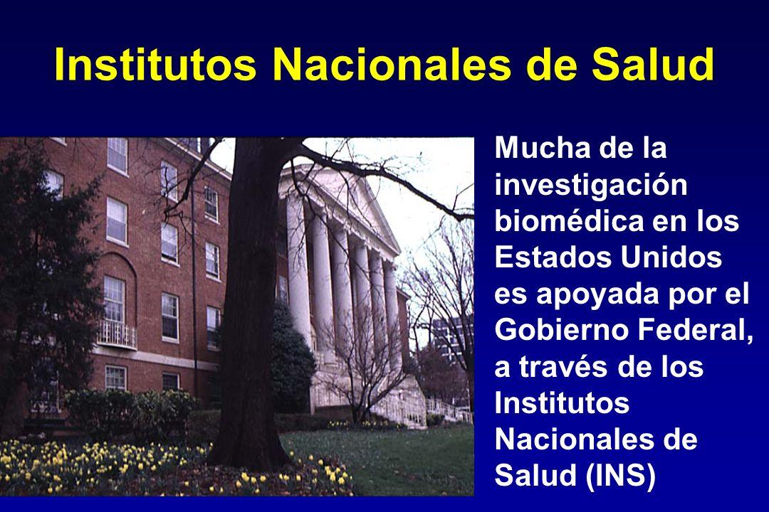 Institutos Nacionales de Salud Mucha de la investigación biomédica en los Estados Unidos es apoyada por el Gobierno Federal, a través de los Institutos Nacionales de Salud (INS)