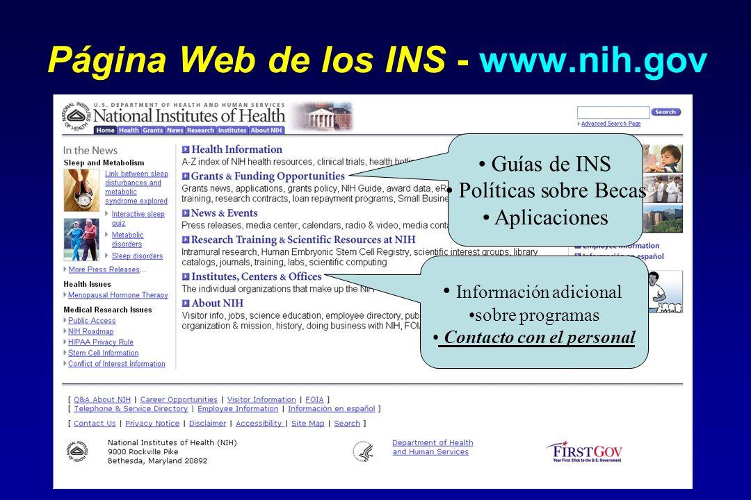 Página Web de los INS - www.nih.gov Guías de INS Políticas sobre Becas Aplicaciones Información adicional sobre programas Contacto con el personal