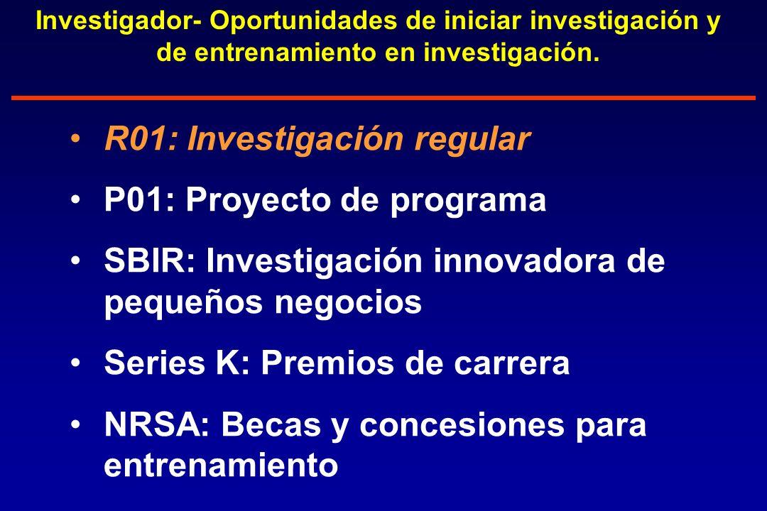 Investigador- Oportunidades de iniciar investigación y de entrenamiento en investigación.