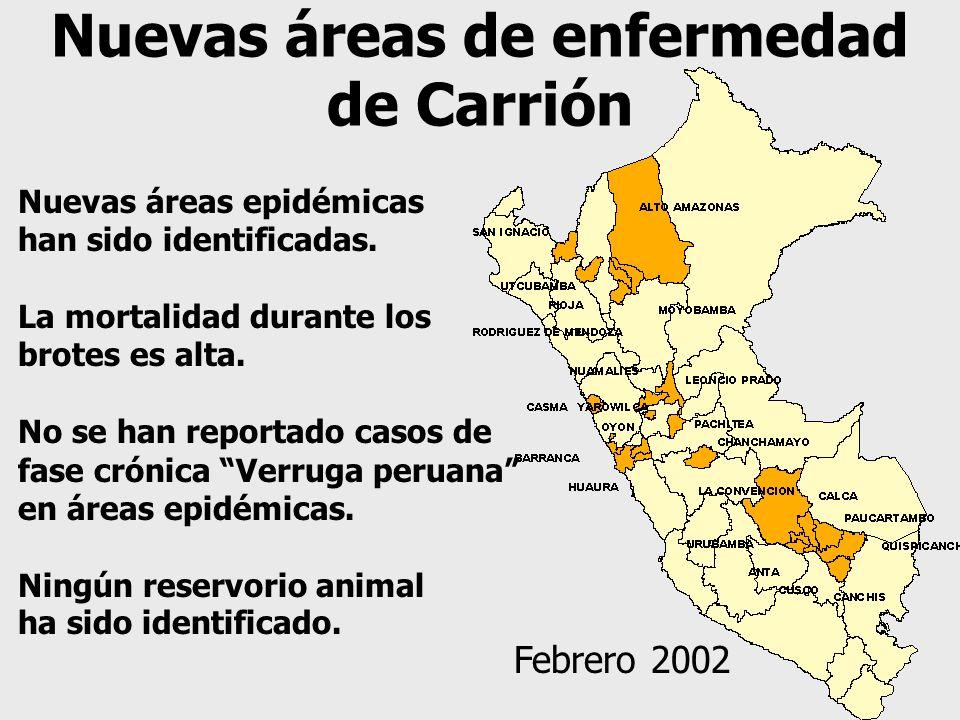 Nuevas áreas de enfermedad de Carrión Febrero 2002 Nuevas áreas epidémicas han sido identificadas. La mortalidad durante los brotes es alta. No se han