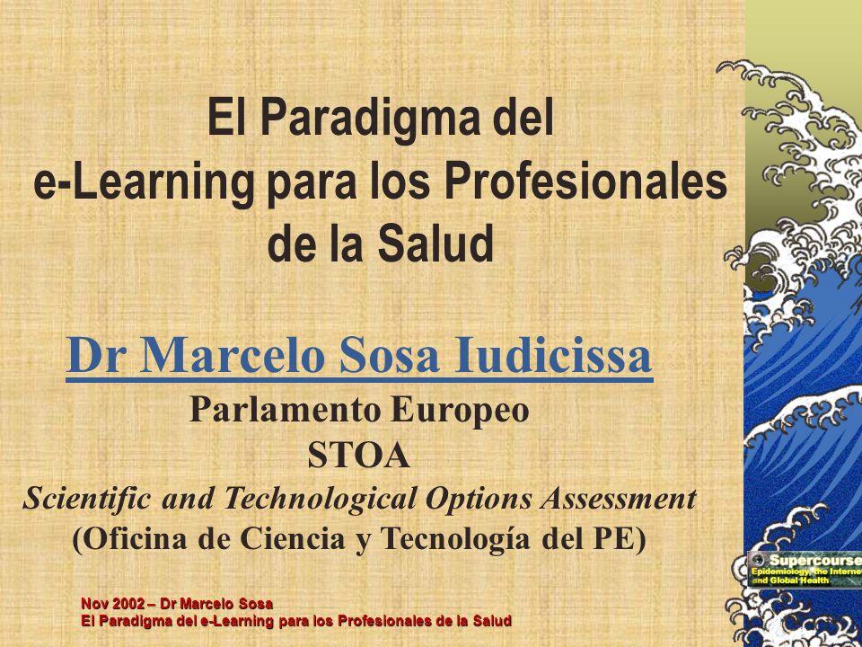 Nov 2002 – Dr Marcelo Sosa El Paradigma del e-Learning para los Profesionales de la Salud Dr Marcelo Sosa Iudicissa Dr Marcelo Sosa Iudicissa Parlamen