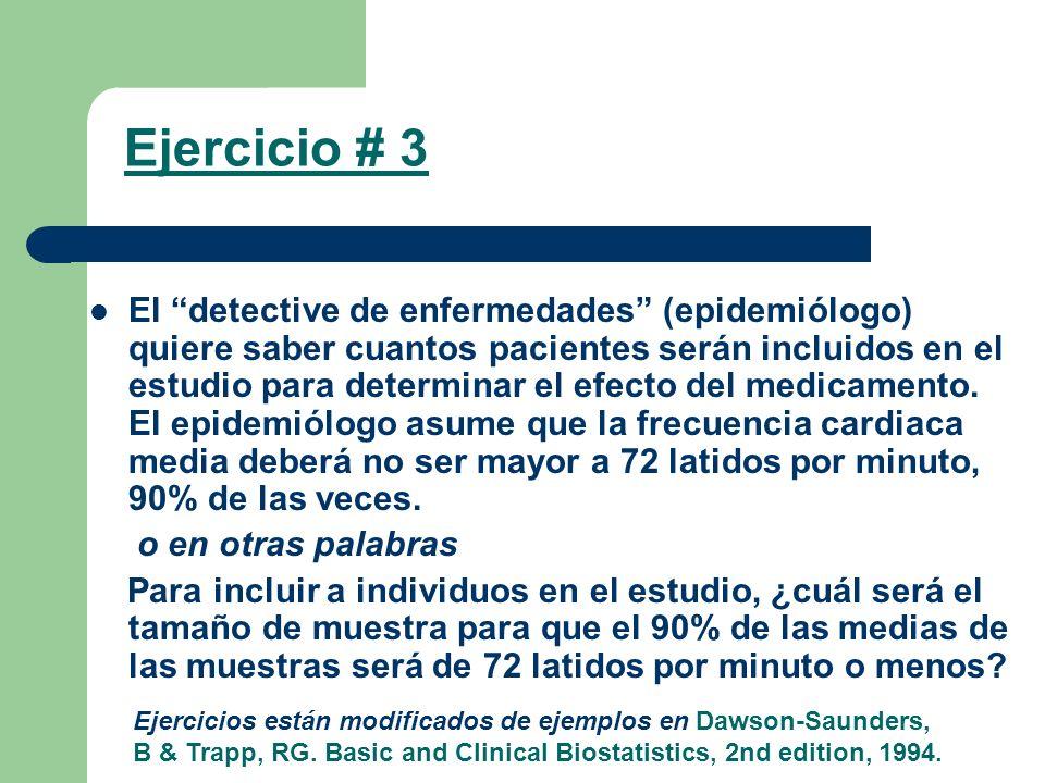 El detective de enfermedades (epidemiólogo) quiere saber cuantos pacientes serán incluidos en el estudio para determinar el efecto del medicamento. El