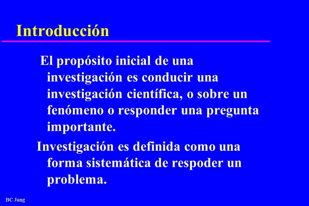 BC Jung Introducción El propósito inicial de una investigación es conducir una investigación científica, o sobre un fenómeno o responder una pregunta