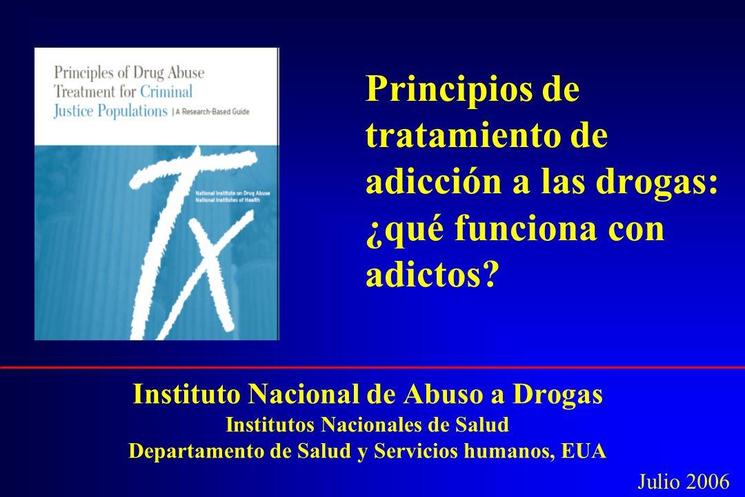 Principios de tratamiento de adicción a las drogas: ¿qué funciona con adictos? Instituto Nacional de Abuso a Drogas Institutos Nacionales de Salud Dep