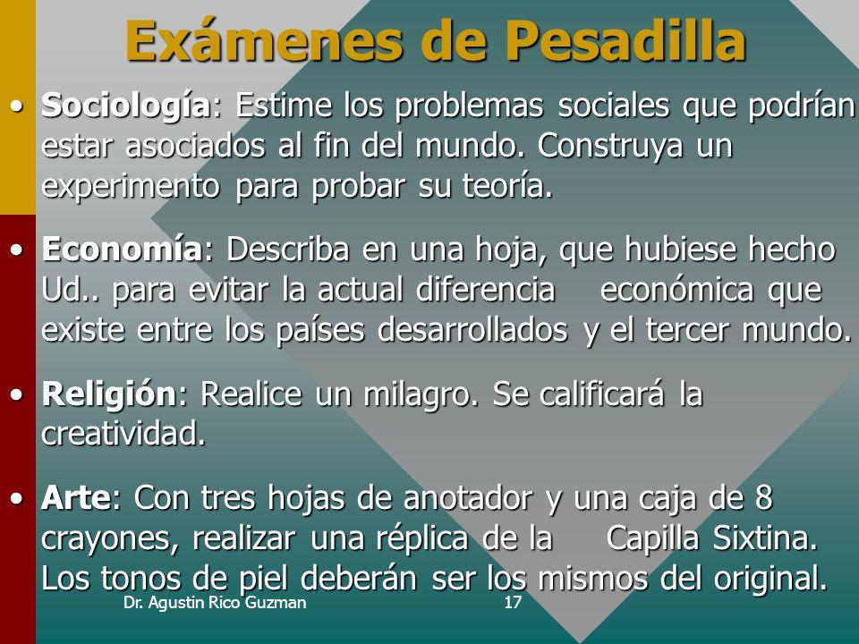 Dr. Agustin Rico Guzman17 Exámenes de Pesadilla Sociología: Estime los problemas sociales que podrían estar asociados al fin del mundo. Construya un e