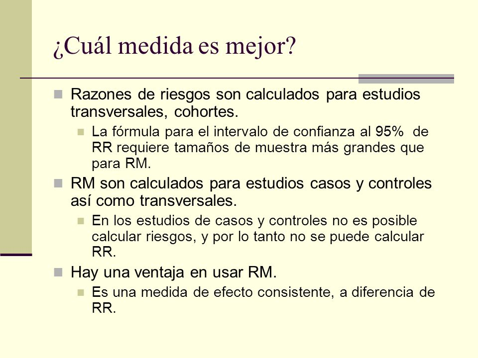 Continuación de ejemplo Los niños mexicanos mostraron una fuerte asociación entre la exposición (asistencia a la guardería) y el resultado (infección respiratoria).