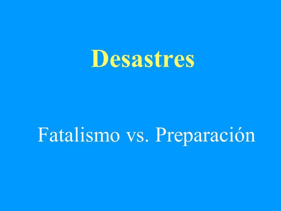 Desastres Fatalismo vs. Preparación