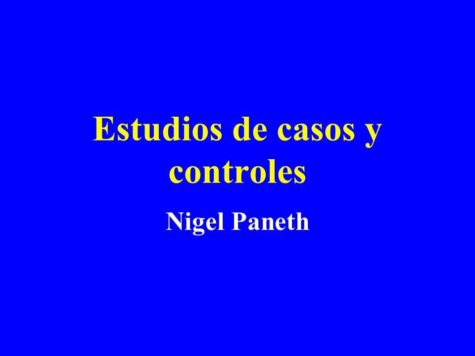 Estudios de casos y controles Nigel Paneth