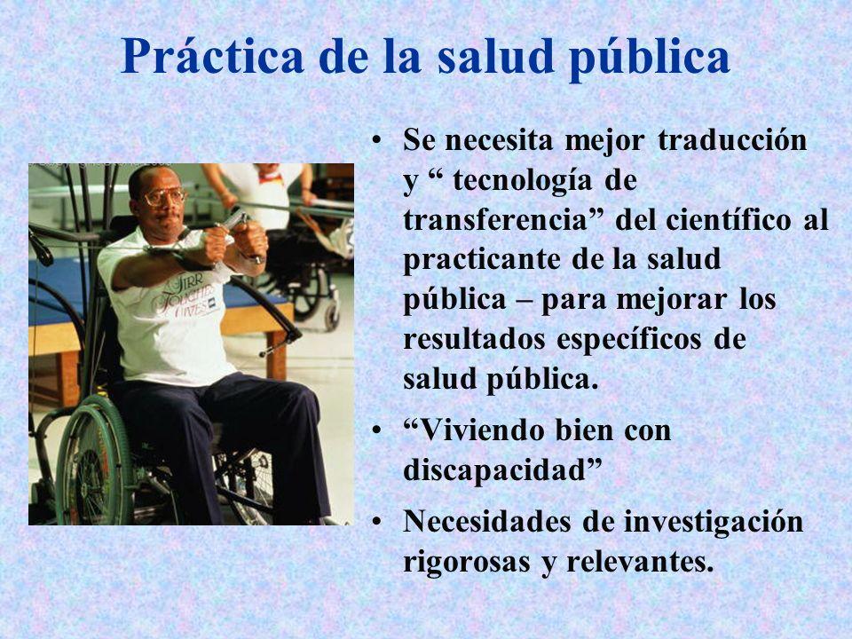 Práctica de la salud pública Se necesita mejor traducción y tecnología de transferencia del científico al practicante de la salud pública – para mejor